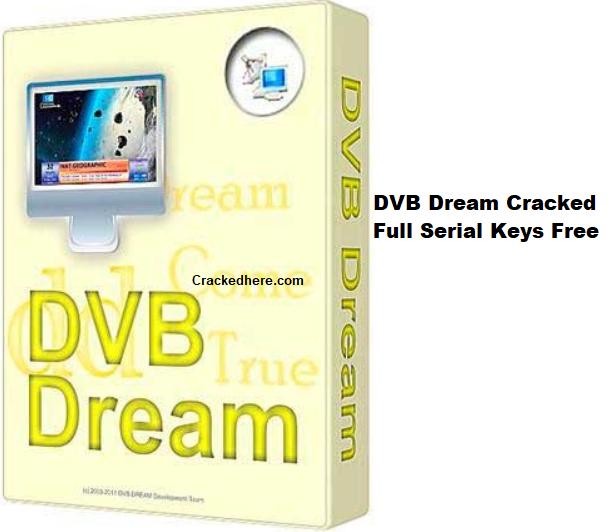 DVB Dream Crack Full Serial Keys